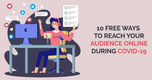 10 Free Ways to Reach Your Audience Online During COVID-19