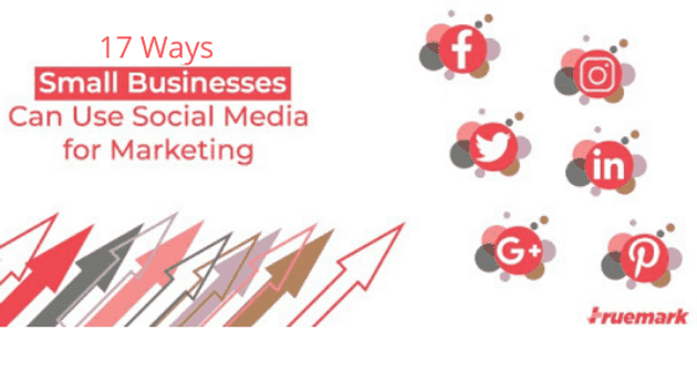 17 ways small businesses can use social media for marketing