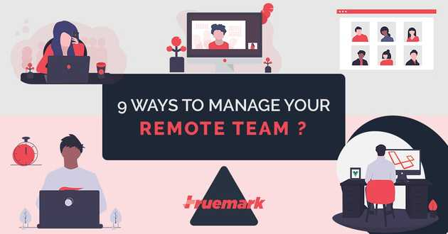 9 Ways to manage your remote team
